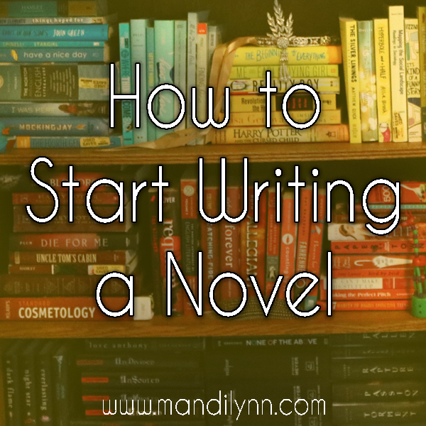 how to start writing a novel mandi lynn author \u0026 youtube personalitylike this post? add it to your board on pinterest!